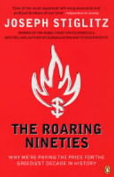 The Roaring Nineties : Why We´re Paying the Price for the Greediest Decade in History