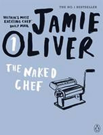 Jamie Oliver: The Naked Chef - Jamie Oliver