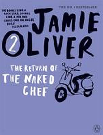 Jamie Oliver: The Return of the Naked Chef - Jamie Oliver