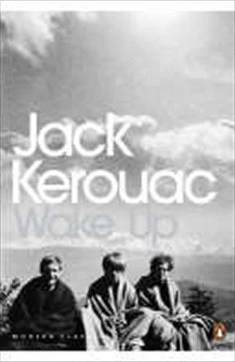 Wake Up : A Life of the Buddha - Jack Kerouac
