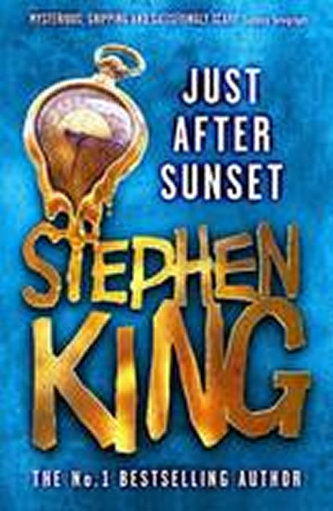 Just After Sunset - Stephen King