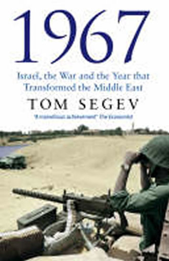 1967: Israel, the War, and the Year That Transformed the Middle East - Tom Segev