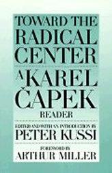 Toward the Radical Centre : Karel Čapek Reader