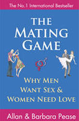 The Mating Game : Why Men Want Sex and Women Need Love