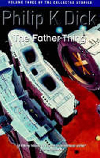 The Father-Thing - Philip K. Dick