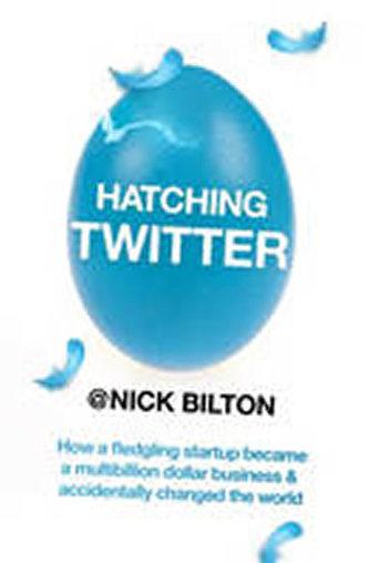 Hatching Twitter - Bilton Nick