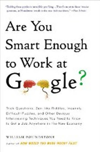 Are You Smart Enough to Work at Google? - Poundstone William