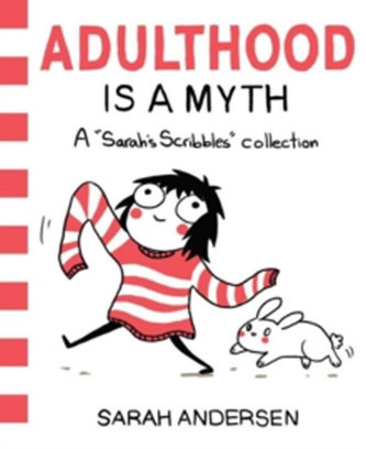 Adulthood is a Myth : A Sarah´s Scribbles Collection - Hans Christian Andersen