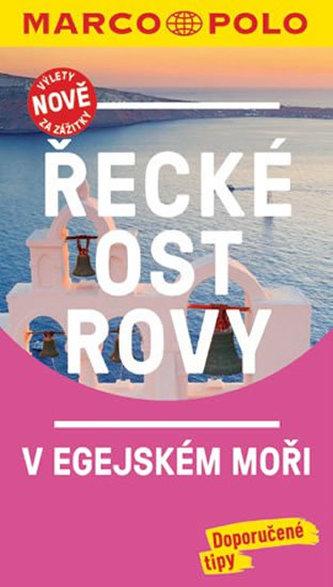Řecké ostrovy v Egejském moři / MP průvodce nová edice