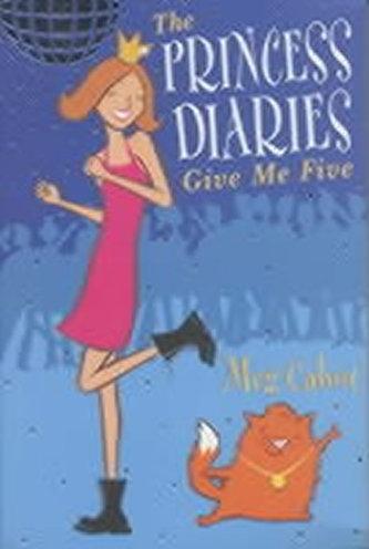 The Princess Diaries : Give Me Five - Meg Cabotová