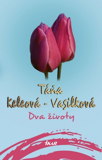 Dva životy, 2. vydanie - Táňa Keleová-Vasilková