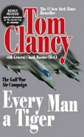 Every Man a Tiger - Tom Clancy