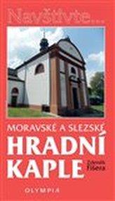Moravské a Slezské hradní kaple