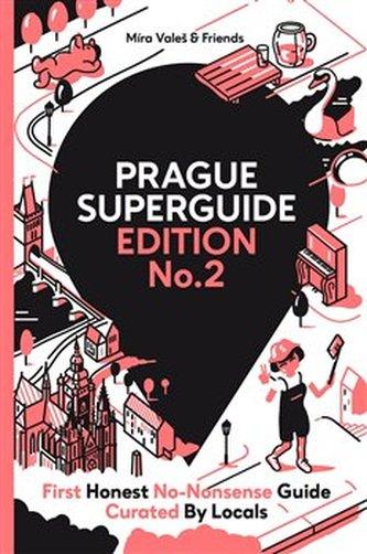 Prague Superguide Edition No. 2 - Karel a kol. Hudec