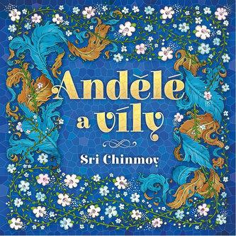 Andělé a víly - Chinmoy Sri