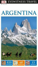 Argentina - DK Eyewitness Travel Guide