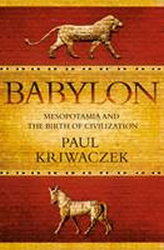 Babylon : Mesopotamia and the Birth of Civilization
