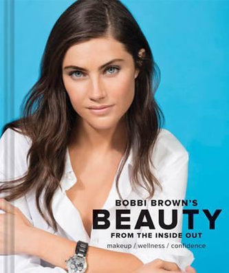 Bobbi Brown´s Beauty from the Inside Out - Brown Bobbi