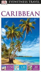 Caribbean - DK Eyewitness Travel Guide