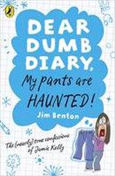Dear Dumb Diary, My Pants are Haunted!