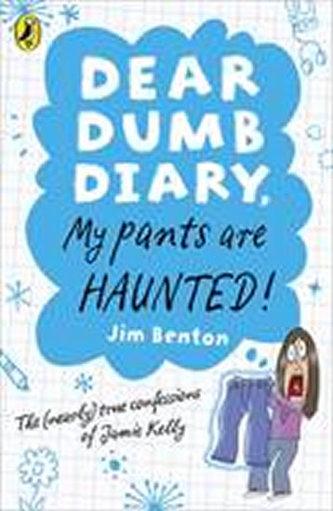 Dear Dumb Diary, My Pants are Haunted! - Jim Benton