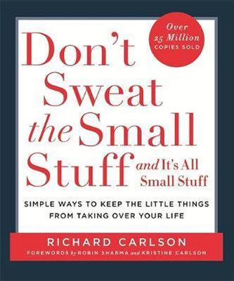 Don´t Sweat The Small Stuff