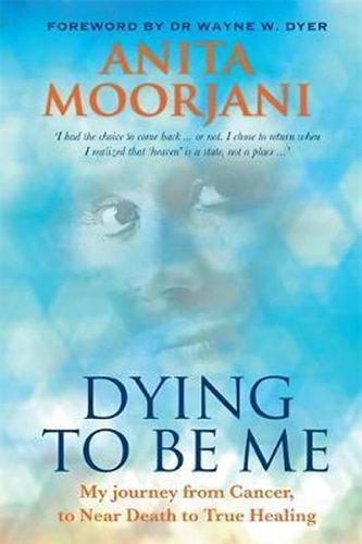 Dying to Be Me - Moorjani Anita