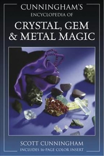 Encyclopaedia of Crystal, Gem and Metal Magic - Scott Cunningham