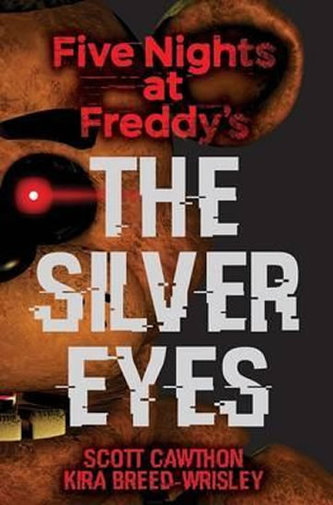 Five Nights at Freddy´s: The Silver Eyes