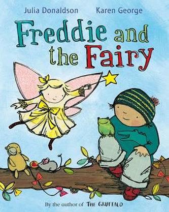 Freddie and the Fairy - Donaldson Julia