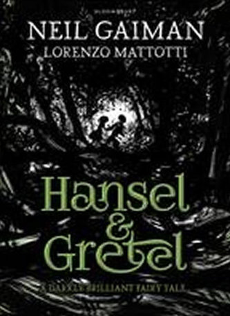 Hansel and Gretel - Neil Gaiman