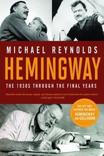 Hemingway - The 1930s Through the Final Years