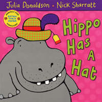 Hippo Has a Hat - Donaldson Julia