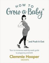 How to Grow a Baby