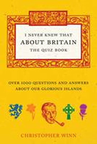 I Never Knew That About Britain -The Quiz Book