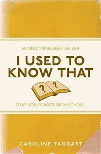I Used to Know That - Stuff You Forgot from School