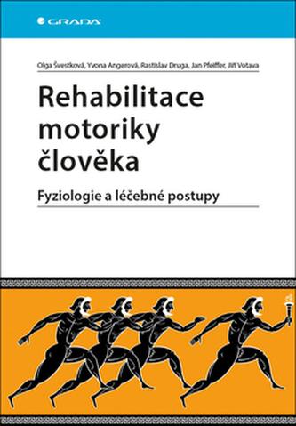 Rehabilitace motoriky člověka - Fyziologie a léčebné postupy