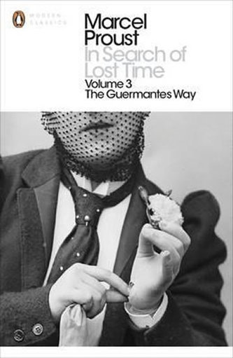 In Search of Lost Time: v. 3 - The Guermantes Way