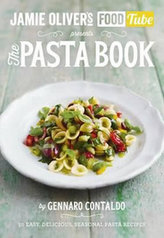 Jamie´s Food Tube: The Pasta Book