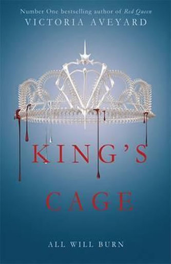 King´s Cage: Red Queen Series: Book 3 - Victoria Aveyard