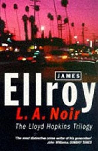 L.A. Noir - James Ellroy