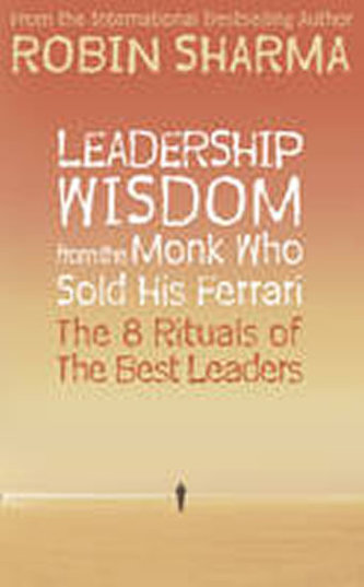 Leadership Wisdom - Robin S. Sharma