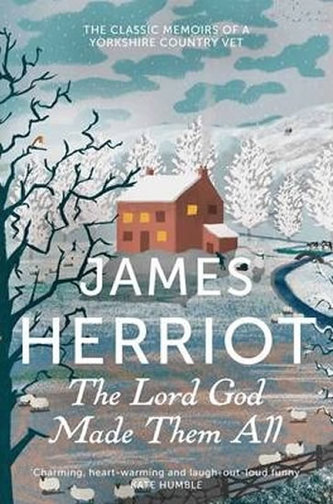 Lord God Made Them All - James Herriot