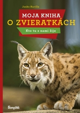 Moja kniha o zvieratkách - Kto tu s nami žije