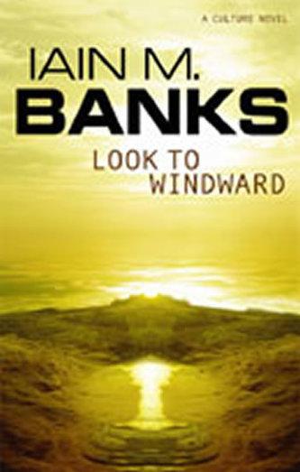Look to Windward - Banks Iain M.