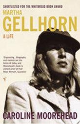 Martha Gellhorn - A Life