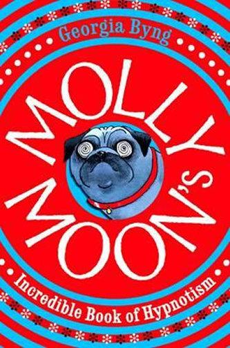 Molly Moon´s Incredible Book of Hypnotism - Georgia Byngová