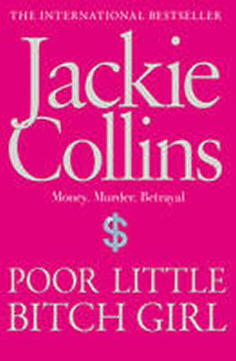 Poor Little Bitch Girl - Jackie Collins