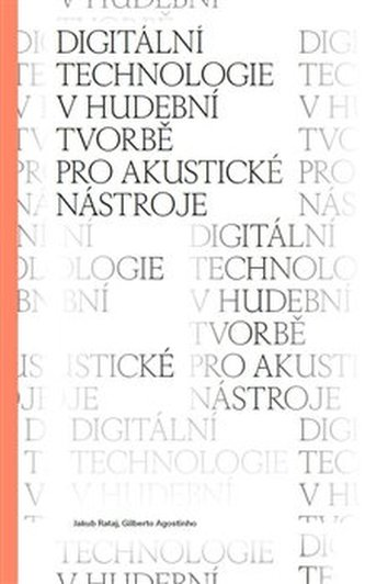 Digitální technologie v hudební tvorbě pro akustické nástroje - Jakub Rataj
