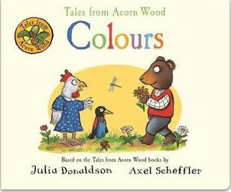 Tales from Acorn Wood - Colours - Donaldson Julia